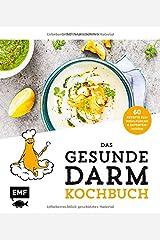 Das gesunde Darmkochbuch: 60 Rezepte zum Wohlfühlen und Expertenwissen Gebundene Ausgabe