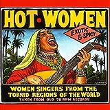 Hot Women . Women Singers from the Torrid Regions of the World