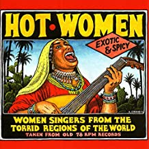 Hot Women . Women Singers from the Torrid Regions of the World