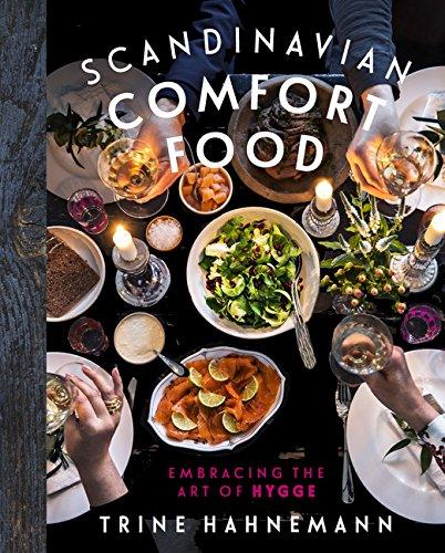 Scandinavian Comfort Food: Embracing the Art of Hygge por Trine Hahnemann