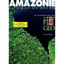 Amazonie de la conquête au futur
