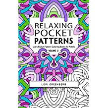 Relaxing Pocket Patterns: Volume 2 (Lori's Pocket Pattern Coloring Books for Adults)
