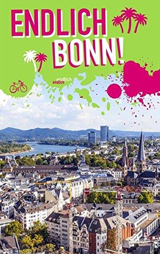 Endlich Bonn!: Dein Stadtführer