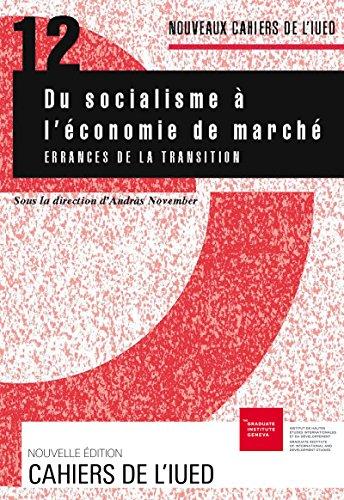 Du socialisme à l'économie de marché: Errances de la transition (Cahiers de l'IUED t. 12)
