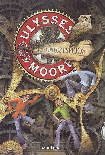 Ulysses Moore 3 - La Casa De Los Espejos por Pierdomenico Baccalario