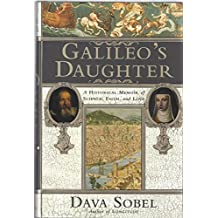 Galileo's Daughter: A Historical Memoir of Science, Faith and Love by Dava Sobel (1999-12-23)