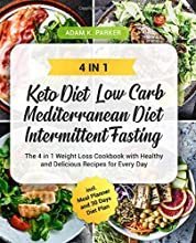 KETO DIET | LOW CARB | MEDITERRANEAN DIET | INTERMITTENT FASTING: The 4 in 1 Weight Loss Cookbook with Healthy and Delicious Recipes for Every Day incl. Meal Planner and 30 Days Diet Plan