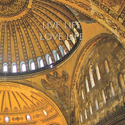 Live Life. Love Life.: Square Blank Journal: Istanbul Turkey Cover (The Gentleman Wayfarer Journal Series, Band 63)