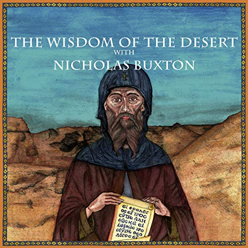 The Wisdom of the Desert with Nicholas Buxton (Christianity Book 1) (English Edition)