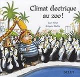 Climat électrique au zoo !