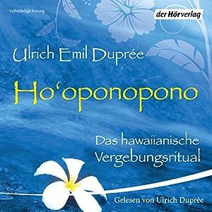 Ho'oponopono: Das hawaiianische Vergebungsritual