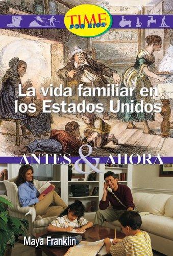 La Vida Familiar en los Estados Unidos: Antes & Ahora (Early Fluent Plus) por Maya Franklin