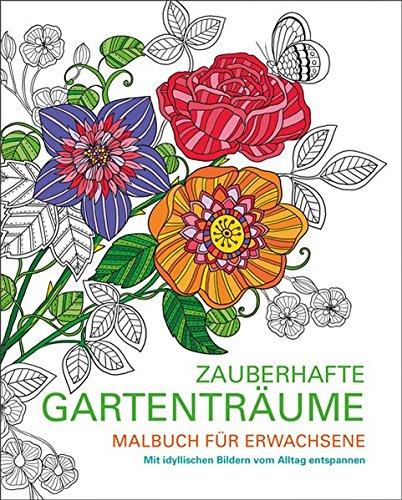 Malbuch für Erwachsene: Zauberhafte Gartenträume