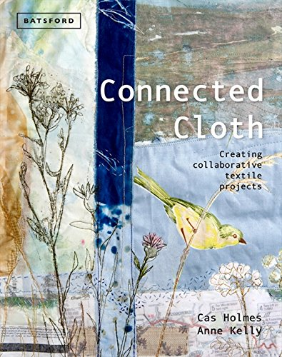 CONNECTED CLOTH: Creating Collaborative Textile Projects por Cas Holmes