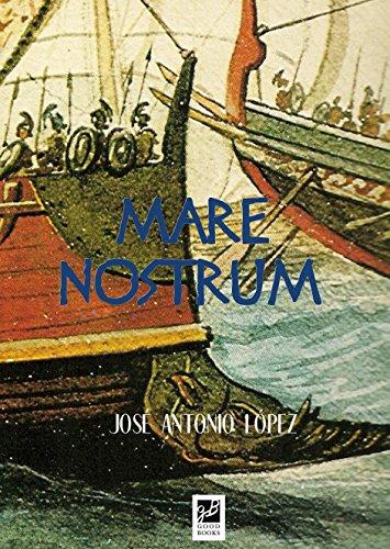 Mare Nostrum (La caída de Roma nº 2) por José Antonio López