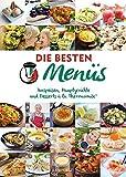 mixtipp Die besten Menüs: Vorspeisen, Hauptgerichte und Desserts à la Thermomix (Kochen mit dem Thermomix)