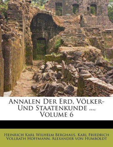 Annalen Der Erd, Völker- Und Staatenkunde ..., Volume 6