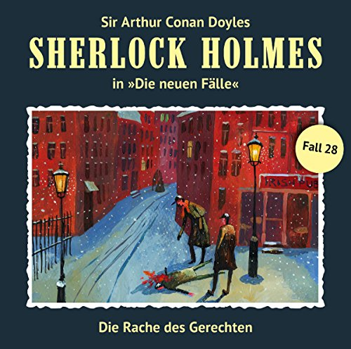 Sherlock Holmes - Die neuen Fälle (28) Die Rache des Gerechten - Romantruhe Audio 2016