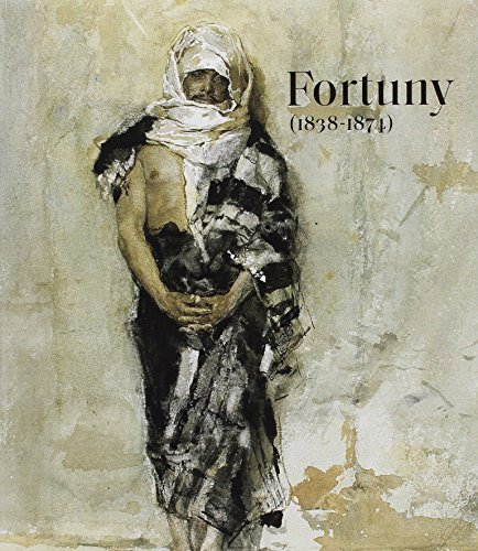 Fortuny. 1838 - 1874