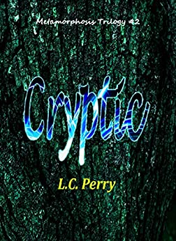 Cryptic: Metamorphosis Book 2 (English Edition) di [Perry, L.C.]