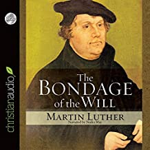 The Bondage of the Will by Martin Luther (2009-04-01)