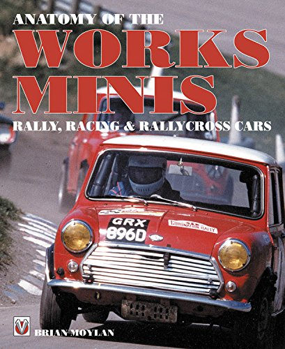 Anatomy of the Works Minis: Rally, Racing & Rallycross Cars