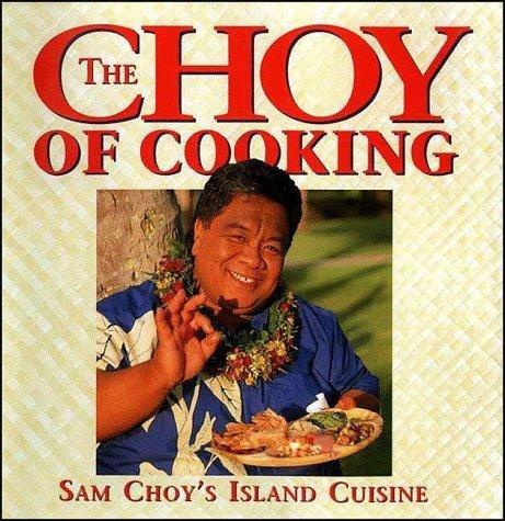 the-choy-of-cooking-sam-choys-island-cuisine