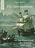 Die Gewürzroute - Die Entdeckung des Seewegs nach Asien - Fernand Salentiny