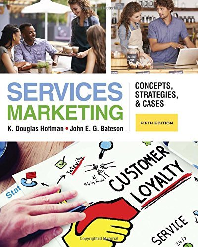 Services Marketing: Concepts, Strategies, & Cases by K. Douglas Hoffman (2016-01-01)