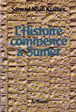 L'histoire commence à Sumer. Collection Clefs du savoir.