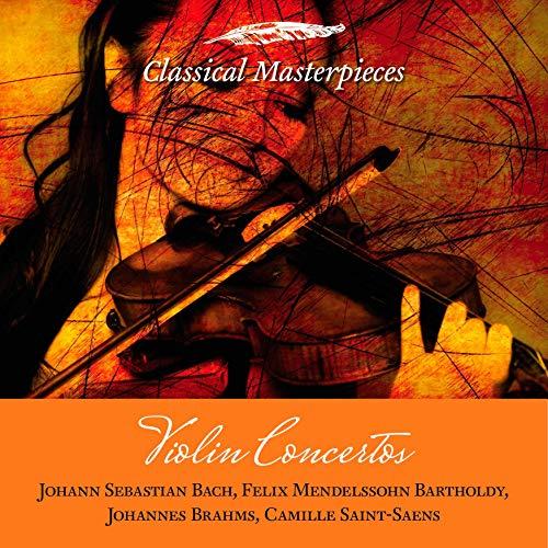 Violin Concertos: Bach, Mendelssohn-Bartholdy, Brahms, Saint-Saens (Classical Masterpieces) (Mp3 Saint Saens Violin Concerto)
