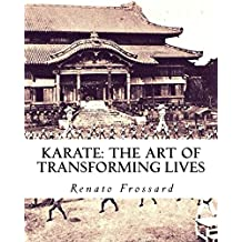 KARATE: the art of transforming lives (English Edition)