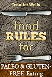 Food Rules for Paleo & Gluten-Free Eating (Food Rules Series Book 12) (English Edition)