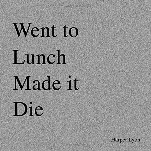Went to Lunch Made it Die por Harper Lee Lyon