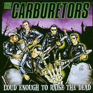 Loud Enough to Raise the Dead [Import USA]