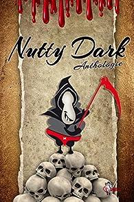 Nutty Dark - Anthologie par Delphine Hédoin