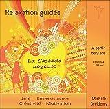 LA CASCADE JOYEUSE - Relaxation guidée...