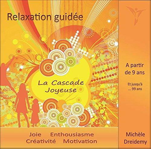 LA CASCADE JOYEUSE - Relaxation guidée