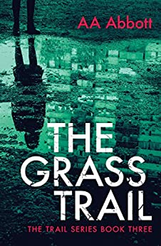 The Grass Trail (The Trail Series Book 3) by [Abbott, AA]