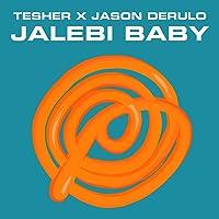 Jalebi Baby [Explicit]