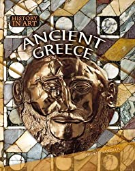 Ancient Greece (History in Art) by Andrew Langley (2005-09-26)