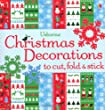 Christmas Decorations to Cut, Fold & Stick (Usborne Activities) (Decorations to Make)