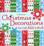 Christmas Decorations to Cut, Fold and Stick (Decorations to Make)