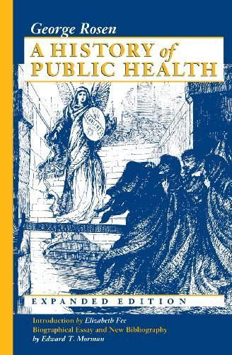 A History of Public Health by George Rosen (1993-07-01)
