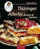 Thüringer Allerlei: Backen und Kochen