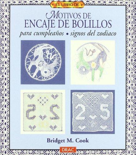 Motivos de Encaje de Bolillos Para Cumpleanos, Signos del Zodiaco - El Libro de por Bridget Cook