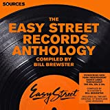 Sources - The Easy Street Anthology Compiled by Bill Brewster [Explicit]