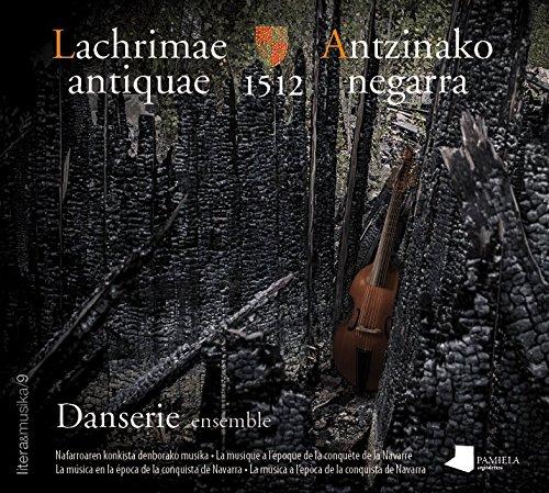 Descargar Libro Lachrimae antiquae - Antzinako negarra. 1512 (Phonogauzak) de Danserie ensemble
