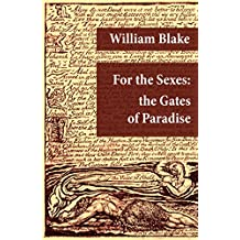 For the Sexes: the Gates of Paradise (Illuminated Manuscript with the Original Illustrations of William Blake)