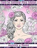 Libro De Colorear Para Adultos: Para Meditar y Reflexionar (Mujeres y Flores)